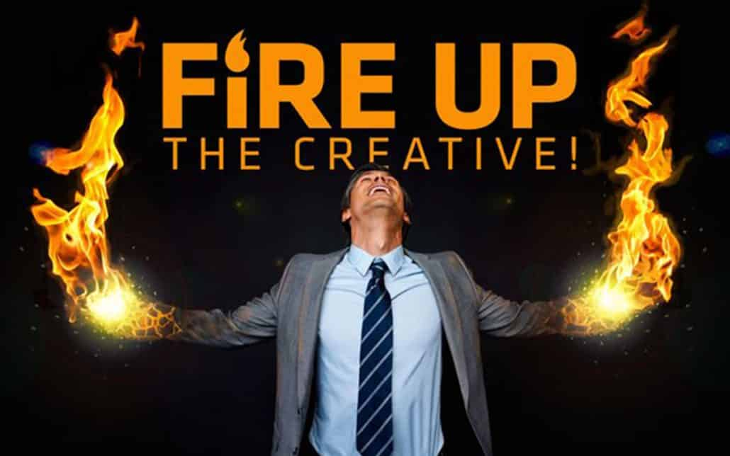 Fire Up The Creative