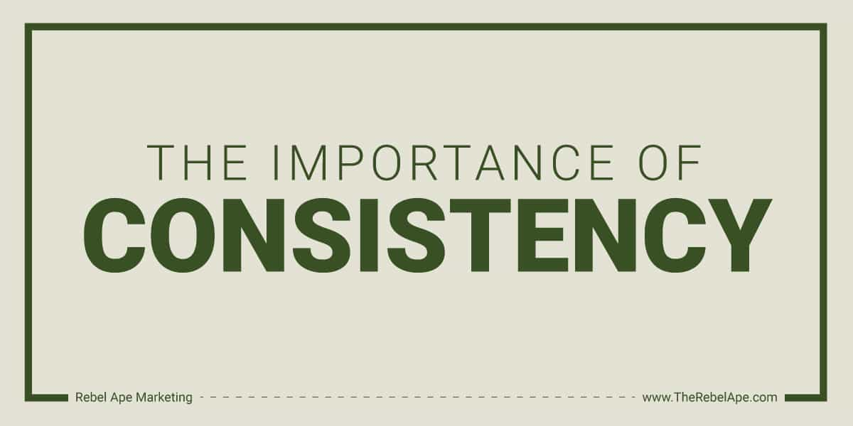 Importance Of Consistency