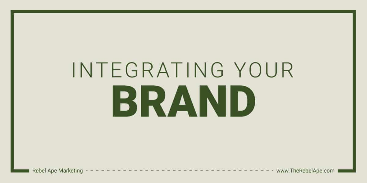 Integrating Your Brand